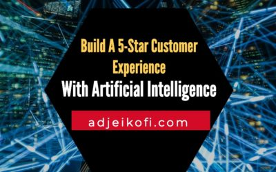 Building A 5-Star Customer Experience With Artificial Intelligence