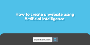 How To Create Websites Using Artificial Intelligence