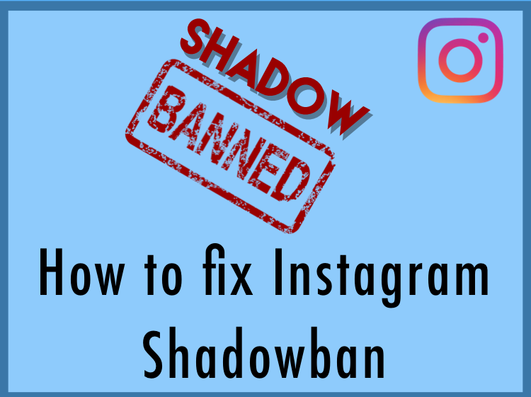 Instagram Shadowban And How To Fix It